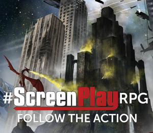 Use the #ScreenPlayRPG hashtag to help maintain the hype!